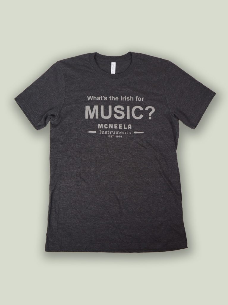 What's the Irish for Music? Mcneela t-shirt